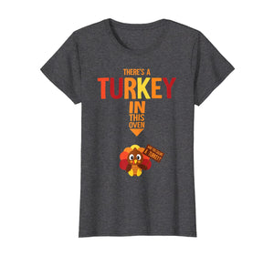 Womens There's A Turkey In This Oven Costume New Mom Pregnancy Gift T-Shirt