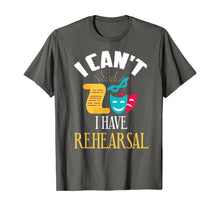 Afbeelding in Gallery-weergave laden, Theatre Rehearsal Shirt Funny Acting Rehearsal Actor Gift T-Shirt
