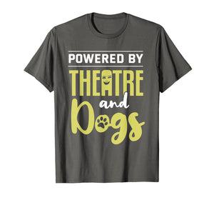 Theatre Dog Lover Theatre and Dogs Funny Actor Actress Gift T-Shirt