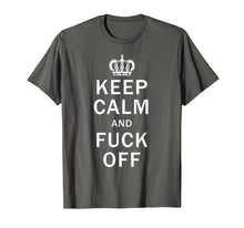 Afbeelding in Gallery-weergave laden, Keep Calm And Fuck Off Shirt Funny Offensive Swearing TShirt