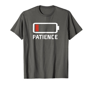 Patience Running Low Battery Level Funny T-Shirt