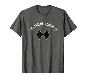 I'm Extremely Difficult Black Diamond Ski Snowboard T Shirt