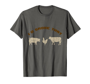 I'd smoke that - fun BBQ Barbecue smoker fathers Tee