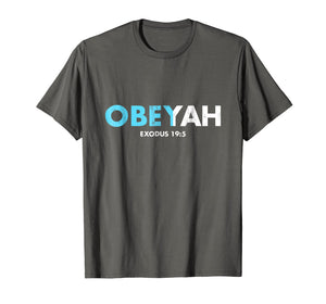 Obeyah Obey Yah God Christian Hebrew Roots Movement T-Shirt