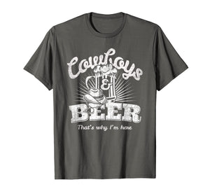 Cowboys & Beer That's Why I'm Here Funny Cowgirl T Shirt