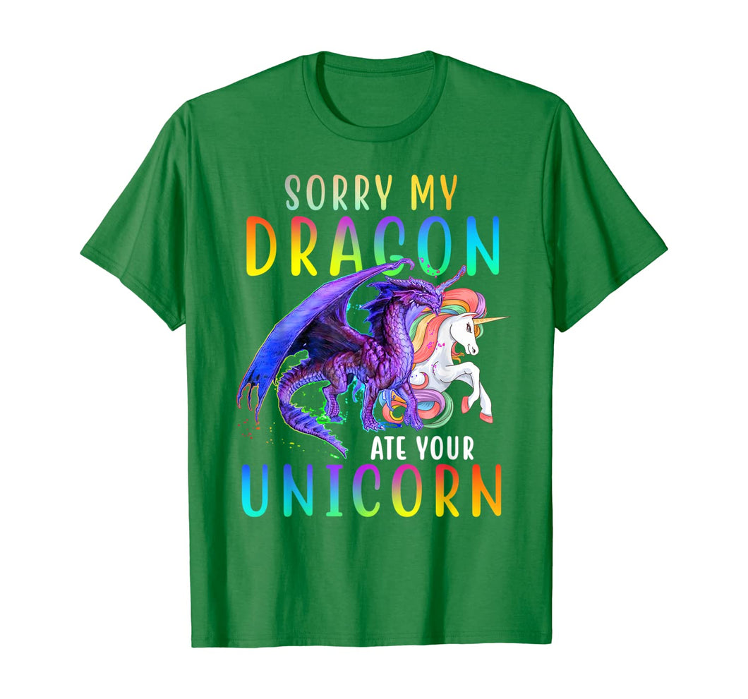 Sorry My Dragon Ate Your Unicorn Shirt Funny Gift for Girls T-Shirt