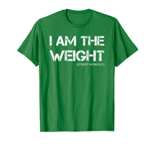 Afbeelding in Gallery-weergave laden, I am the weight - calisthenics street workout shirt