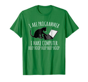 I Are Programmer I Make Computer Beep Boop T-shirt