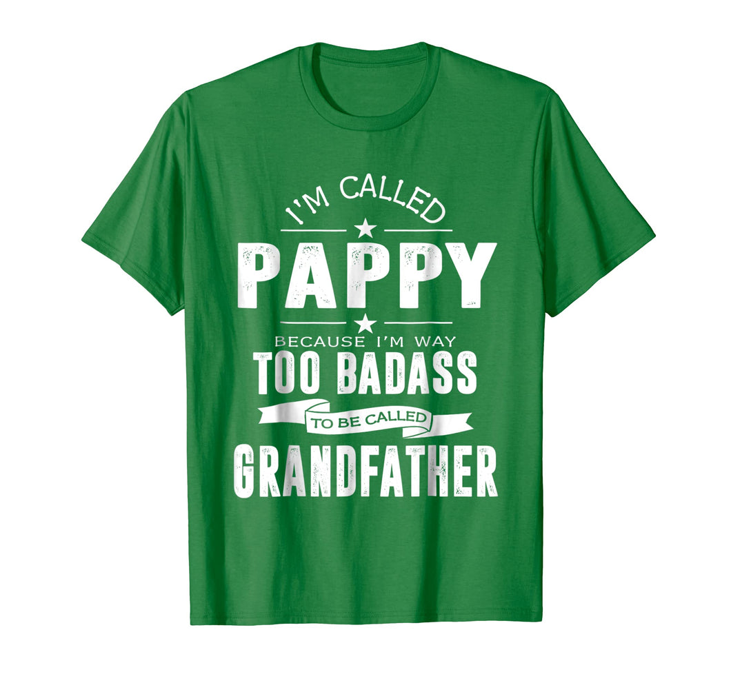 I'm Called Pappy Because I'm Too Badass Shirt Funny Gifts