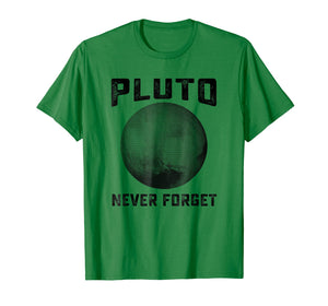 Pluto Never Forget Shirt | Funny Science Gifts