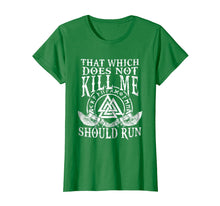 Afbeelding in Gallery-weergave laden, Viking Nordic That Which Does Not Kill Me Should Run T Shirt