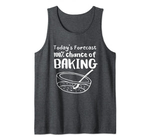 Today's Forecast 100% Chance of Baking Funny Baker Tank Top