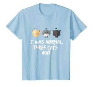 I Was Normal Three Cats Ago Tee Shirt Purrr Funny Crazy