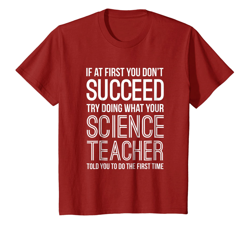 If At First You Don't Succeed Funny Science Teacher T Shirt