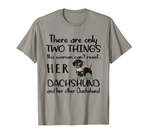 2 Things Can't Resist Her Dog & Her Other Dog Dachshund Tee
