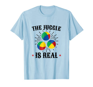 Juggling T-Shirt for People who Jugglers The Juggle is Real
