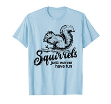 Afbeelding in Gallery-weergave laden, Squirrels just wanna have fun, novelty shirt