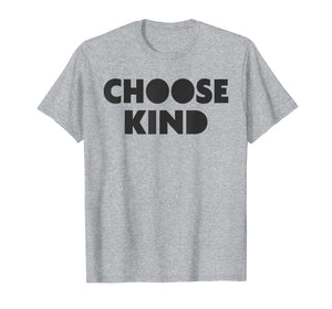 Choose Kind TShirt - Anti-Bullying Shirt