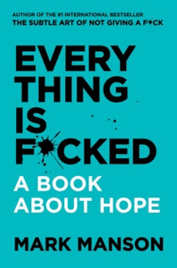 Everything Is F*cked / Mark Manson
