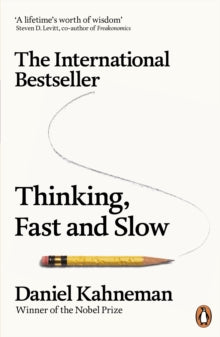 Thinking, Fast and Slow / Daniel Kahneman
