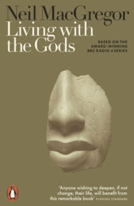 Living with the Gods / Neil MacGregor