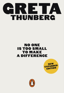 No One Is Too Small to Make a Difference / Greta Thunberg