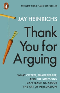 Thank You for Arguing / Jay Heinrichs
