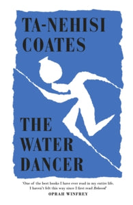 The Water Dancer / Ta-Nehisi Coates