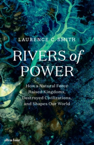 Rivers of Power / Laurence C. Smith