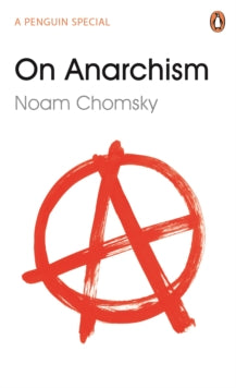 On Anarchism / Noam Chomsky