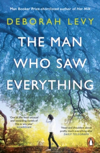 The Man Who Saw Everything / Deborah Levy