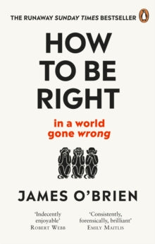 How To Be Right / James O'Brien