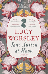 Jane Austen at Home : A Biography