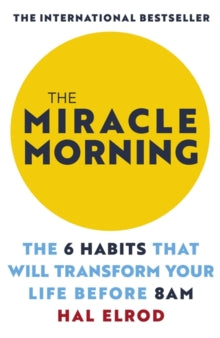 The Miracle Morning / Hal Elrod