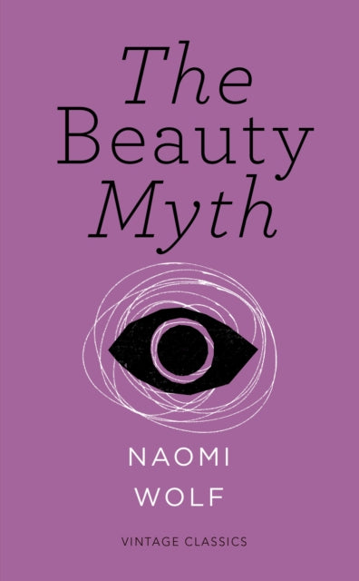 The Beauty Myth / Naomi Wolf