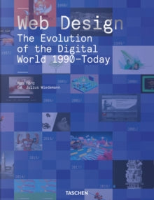 Web Design. The Evolution of the Digital World 1990-Today / Rob Ford