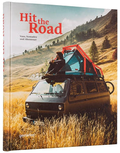 Hit the Road. Vans, Nomads and Roadside Adventures /