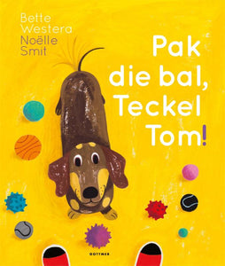 Pak die bal, Teckel Tom! / Bette Westera