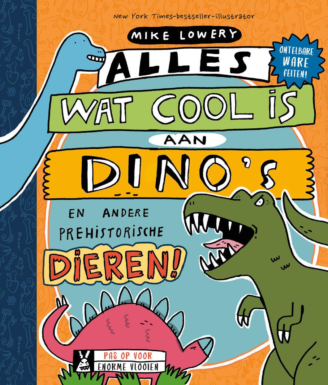 Alles wat cool is aan dino's / Mike Lowery