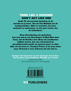 Think like a designer, don't act like one / Jeroen Van Erp