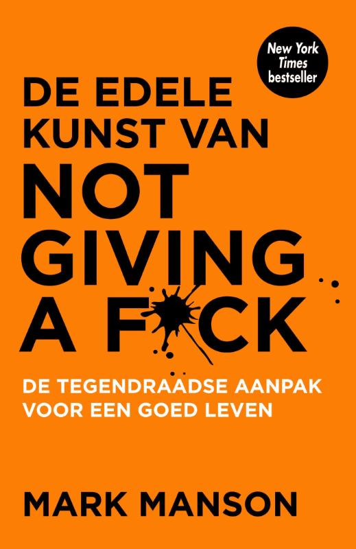 De edele kunst van not giving a fuck / Mark Manson