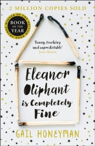 Eleanor Oliphant is Completely Fine / Gail Honeyman