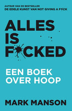 Afbeelding in Gallery-weergave laden, Alles is f*cked / Mark Manson