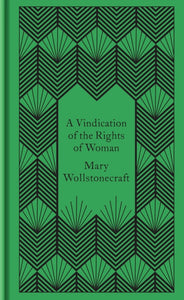 A Vindication of the Rights of Woman / Mary Wollstonecraft