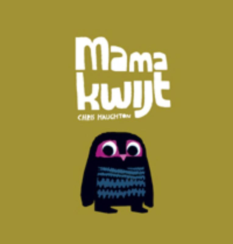 Mama kwijt / Chris Naughton