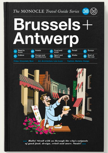 BRUSSELS + ANTWERP MONOCLE TRAVEL GUIDE