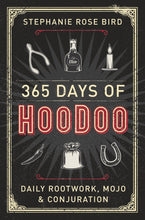 Load image into Gallery viewer, 365 DAYS OF HOODOO - Author: Bird, Stephanie Rose