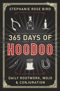365 DAYS OF HOODOO - Author: Bird, Stephanie Rose