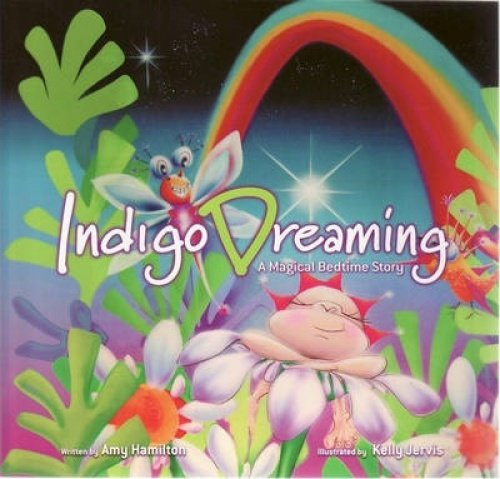 INDIGO DREAMING: A MAGICAL BEDTIME STORY - Author: Hamilton, Amy