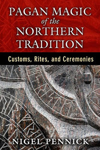 PAGAN MAGIC OF THE NORTHERN TRADITION - Author: Pennick, Nigel